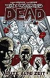 The Walking Dead 1: Gute alte Zeit - Robert Kirkman