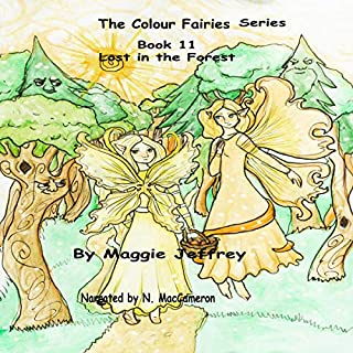 Lost in the Forest     The Colour Fairies Series, Book 11              By:                                                                                                                                 Maggie Jeffrey                               Narrated by:                                                                                                                                 N. MacCameron                      Length: 11 mins     Not rated yet     Overall 0.0