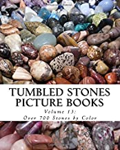 Over 700 Stones by Color (Tumbled Stones Picture Books) (Volume 13)