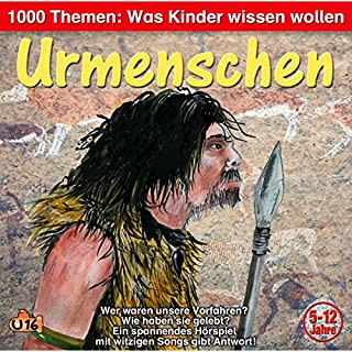 Urmenschen     1000 Themen - Was Kinder wissen wollen              Autor:                                                                                                                                 Angela Lenz                               Sprecher:                                                                                                                                 Angela Lenz                      Spieldauer: 35 Min.     Noch nicht bewertet     Gesamt 0,0