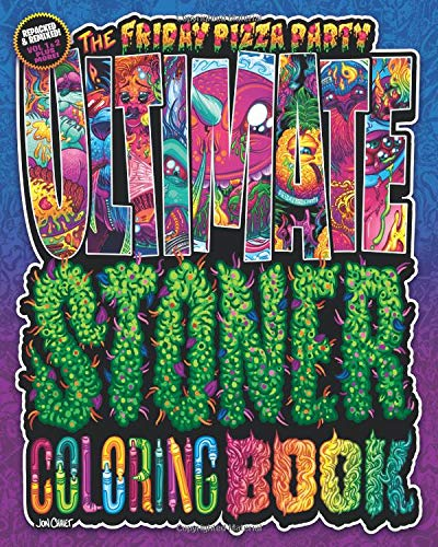 The Friday Pizza Party Ultimate Stoner Coloring Book: Over 60 eye-searing pages of collosal coloring and awesome activities for the baked or bored!