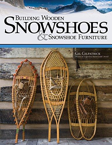 Building Wooden Snowshoes & Snowshoe Furniture: Winner of