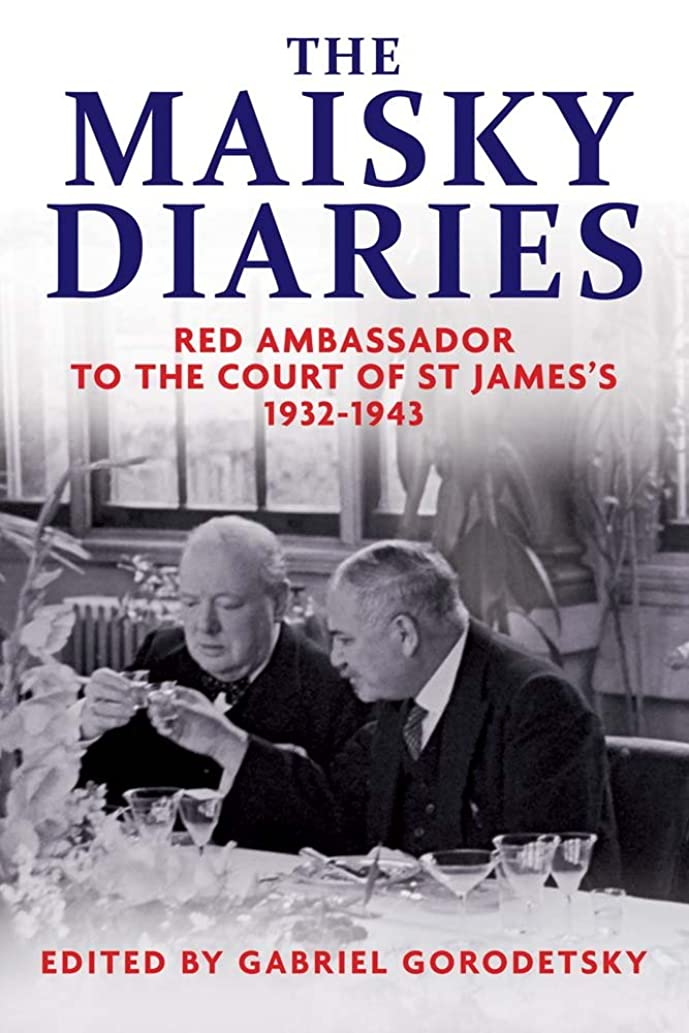 痴漢西ドレインThe Maisky Diaries: Red Ambassador to the Court of St James's, 1932-1943 (English Edition)