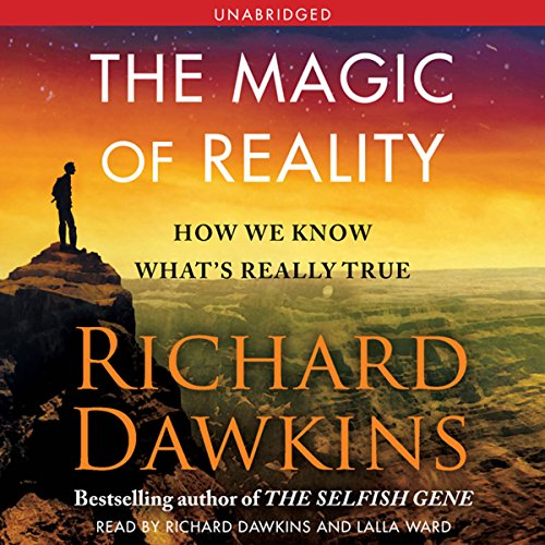 The Magic of Reality     How We Know What's Really True              Autor:                                                                                                                                 Richard Dawkins                               Sprecher:                                                                                                                                 Richard Dawkins,                                                                                        Lalla Ward                      Spieldauer: 6 Std. und 42 Min.     40 Bewertungen     Gesamt 4,6