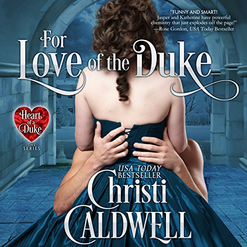 For Love of the Duke     The Heart of a Duke, Book 1              Autor:                                                                                                                                 Christi Caldwell                               Sprecher:                                                                                                                                 Morag Sims                      Spieldauer: 8 Std. und 41 Min.     10 Bewertungen     Gesamt 3,8