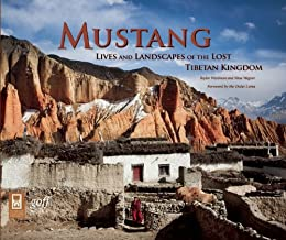 Mustang: Lives and Landscapes of the Lost Tibetan Kingdom