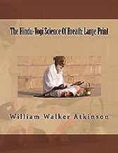 The Hindu-Yogi Science Of Breath: Large Print