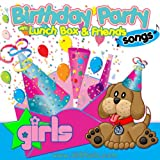 Birthday Party Songs for Girls with Lunchbox and his Friends - Happy Birthday Songs Music for Kids