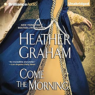 Come the Morning     Graham Clan, Book 1              By:                                                                                                                                 Heather Graham                               Narrated by:                                                                                                                                 Sandra Burr                      Length: 13 hrs and 34 mins     124 ratings     Overall 4.1