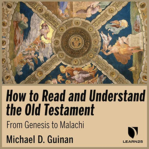 How to Read and Understand the Old Testament: From Genesis to Malachi copertina