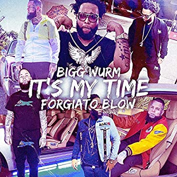 Its My Time (feat. Forgiato Blow)