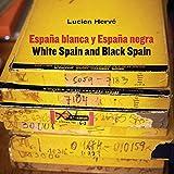 Lucien Hervé. España blanca y España negra / White Spain and Black Spain (Arte y foto)