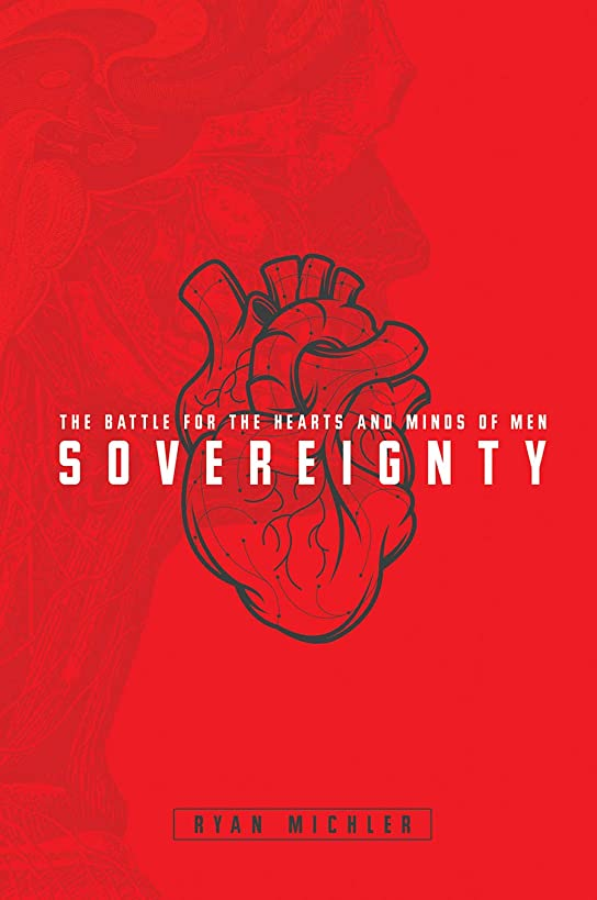 Sovereignty: The Battle for the Hearts and Minds of Men