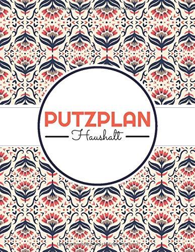 Putzplan Haushalt: Haushaltsplaner für Familien und Paaren - Putzplaner für mehr Ordnung und Sauberkeit im Haushalt - Wochenplan für Familien