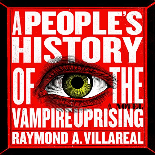 A People's History of the Vampire Uprising Audiobook By Raymond A. Villareal cover art