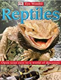 Reptiles: Open Your Eyes to a World of Discovery (Eye Wonder)