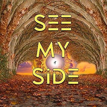 SEE MY SIDE