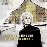 The Sound of Simon Rattle & Berliner Philharmoniker by Sir Simon Rattle
