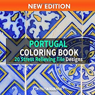 Portugal Coloring Book: 20 Stress Relieving Tile Designs