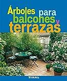 Arboles Para Balcones Y Terrazas (Jardineria Y Plantas) (Jardinería Y...