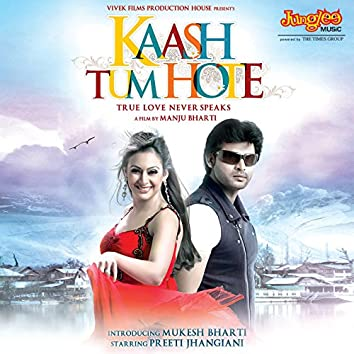 Kaash Tum Hote (Original Motion Picture Soundtrack)