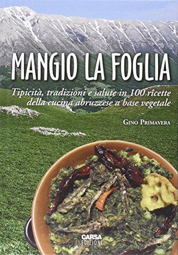 Mangio la foglia. Tipicità, tradizioni e salute nella cucina abruzzese a base vegetale