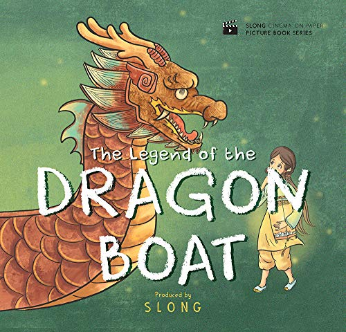 The Legend of the Dragon Boat (Slong Cinema on Paper Picture Book Serie)
