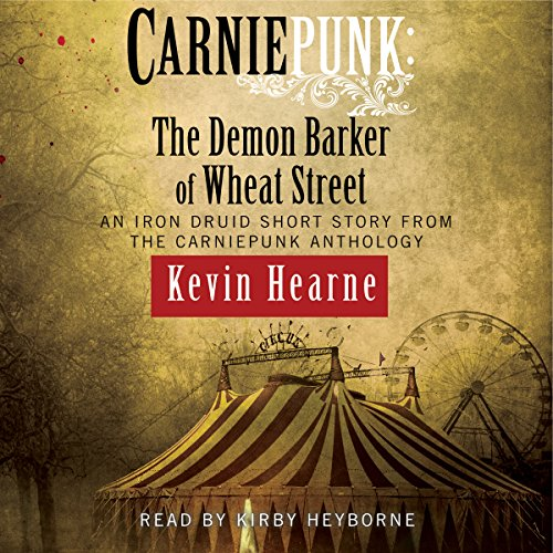 Carniepunk: The Demon Barker of Wheat Street cover art