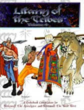 Litany of the Tribes: Volume 4: Silver Fangs, Stargazers, Uktena, and Wendigo