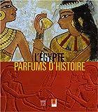 L'Egypte - Parfums d'histoire (Edition Française)