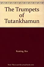 The Trumpets of Tutankhamun: Adventures of a Radio Pioneer in the Middle East