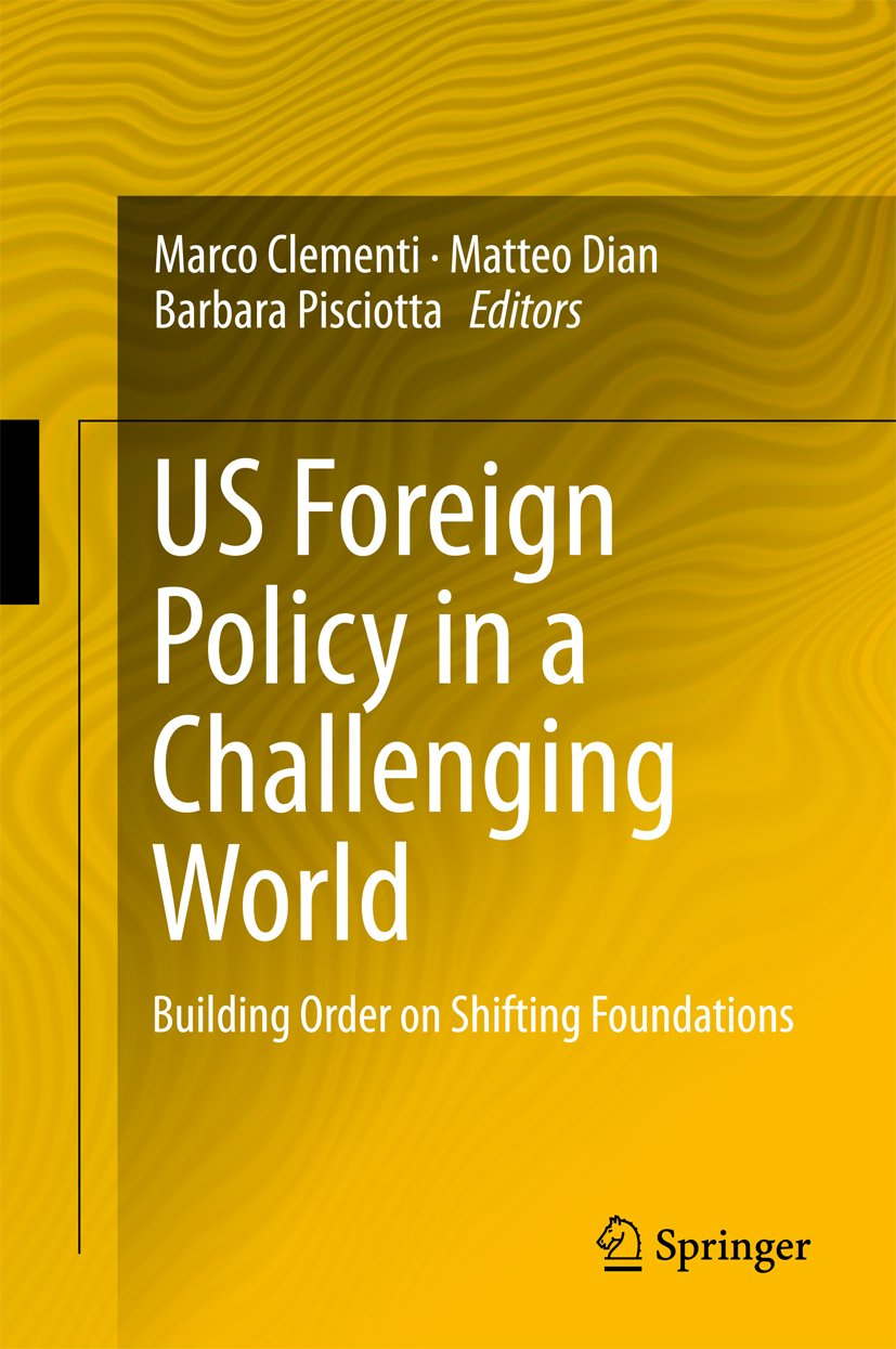 US Foreign Policy in a Challenging World: Building Order on Shifting Foundations