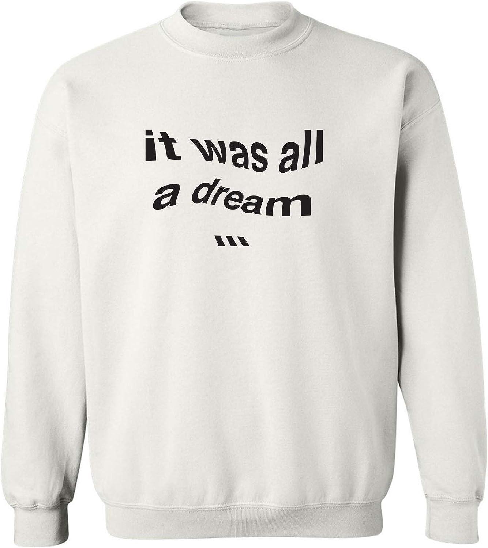 It Was All A Dream Crewneck Sweatshirt