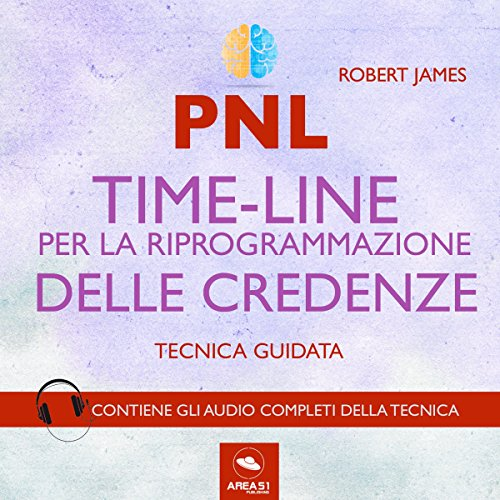 PNL. Timeline per la riprogrammazione delle credenze. Tecnica guidata copertina