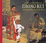 Zhong Kui - La terreur des forces du mal