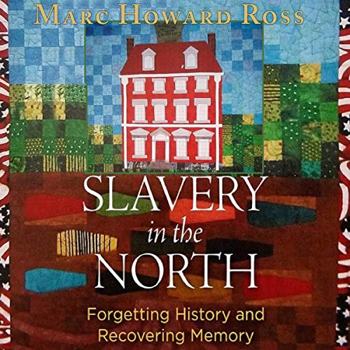 Slavery in the North Audiobook By Marc Howard Ross cover art