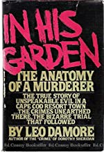 In his garden: The anatomy of a murderer
