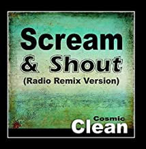 Scream & Shout (Radio Remix Version) [Tribute to Will.I.Am and Britney Spears] by Cosmic Clean