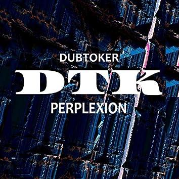 DTK  PERPLEXION