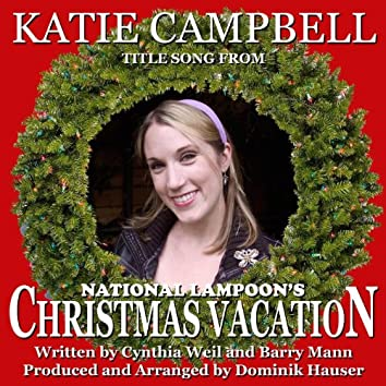 """""""Christmas Vacation"""" - From """"National Lampoon's Christmas Vacation"""" (Cynthia Weil, Barry Mann) (feat. Dominik Hauser) - Single"""