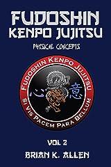 Fudoshin Kenpo Jujitsu: Physical Concepts: Vol 2 Paperback