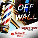 Off the Wall (As Featured in 'Barbershop: The Next Cut')