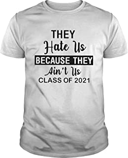Best They Hate US Because They Aint US Class of 2021 Shirt Review