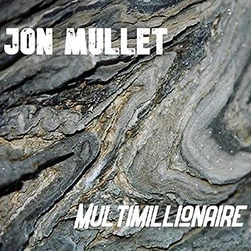 Multimillionaire