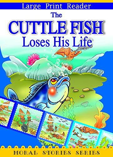 The Cuttle Fish Loses his Life (Moral Stories Series) (English Edition)
