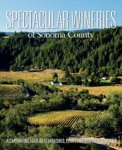 SPECTACULAR WINERIES OF SONOMA