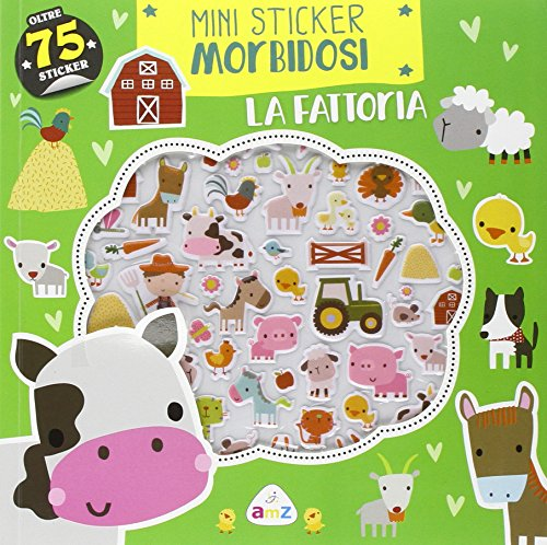 La fattoria. Mini sticker morbidosi. Ediz. illustrata