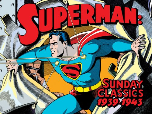 Superman Sunday Classics: Strips 1-183, 1939-1943