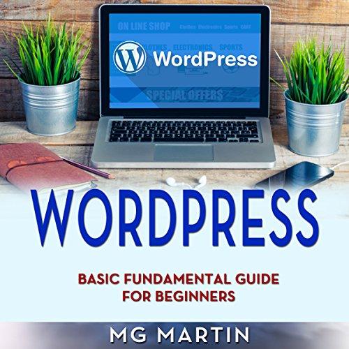 Wordpress: Basic Fundamental Guide for Beginners audiobook cover art