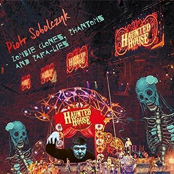 Zombie Clones, Phantoms & Para-Lies